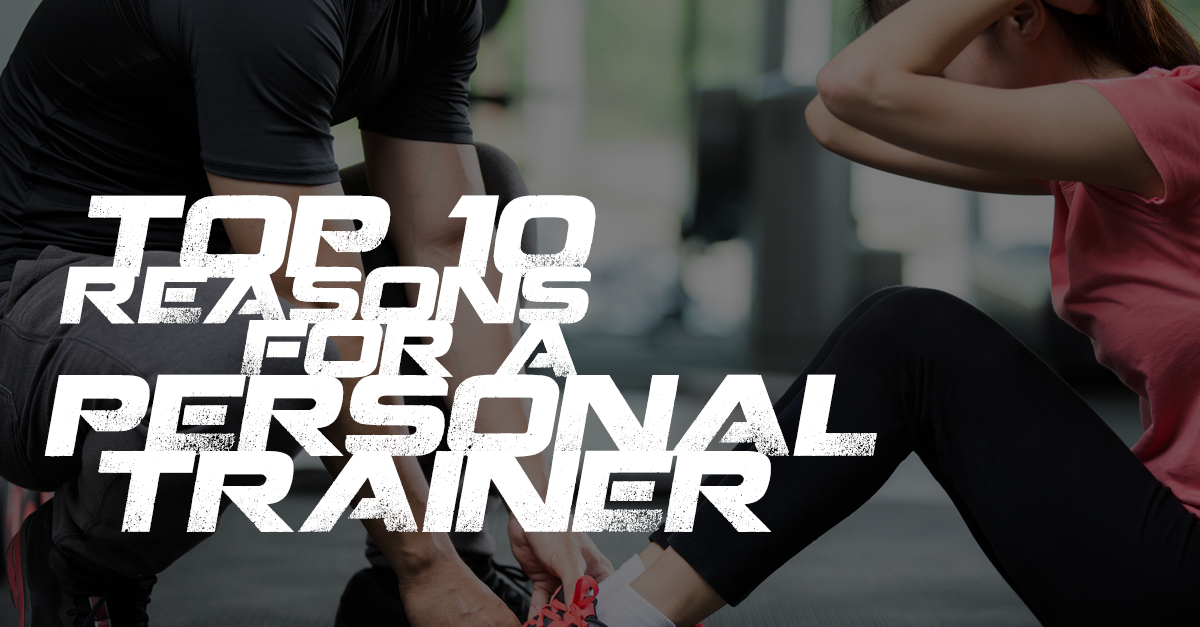 Top Ten Reasons to Work With a Personal Trainer