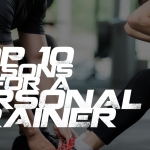 Top Ten Reasons To Use a Personal Trainer