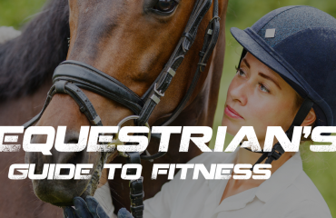 An Equestrian's Guide to Fitness: Top Ten Tips